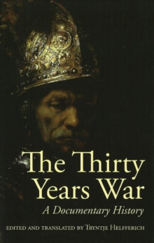 The Thirty Years War : A Documentary History, Hardback Book