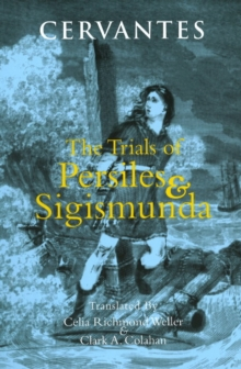 The Trials of Persiles and Sigismunda : A Northern Story, Paperback / softback Book
