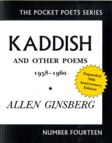 Kaddish and Other Poems : 50th Anniversary Edition, Paperback Book