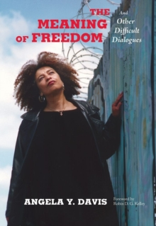 The Meaning of Freedom : And Other Difficult Dialogues, Paperback / softback Book