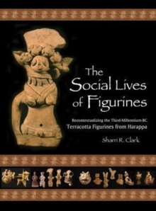 The Social Lives of Figurines, Hardback Book