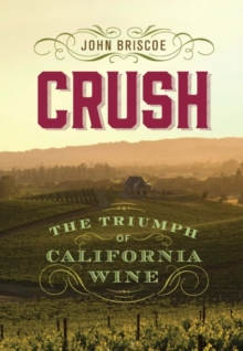 Crush : The Triumph of California Wine, EPUB eBook