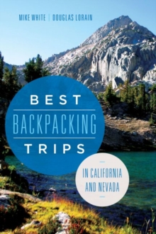 Best Backpacking Trips in California and Nevada, EPUB eBook