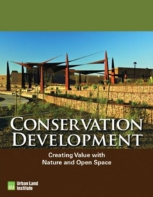 Conservation Communities : Creating Value with Nature, Open Space, and Agriculture, Hardback Book