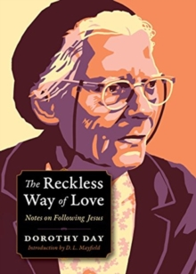 Reckless Way of Love : Notes on Following Jesus, Paperback / softback Book