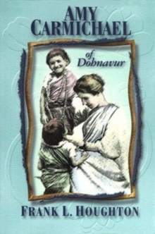 AMY CARMICHAEL OF DOHNAVUR, Paperback Book