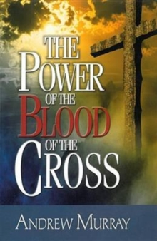 POWER OF THE BLOOD OF THE CROSS THE, Paperback Book