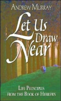 LET US DRAW NEAR, Paperback Book