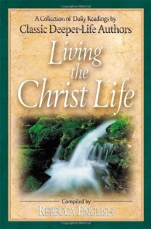 LIVING THE CHRIST LIFE, Paperback Book