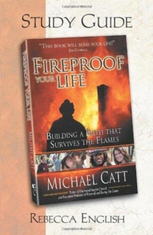 FIREPROOF YOUR LIFE STUDY GUIDE, Paperback Book