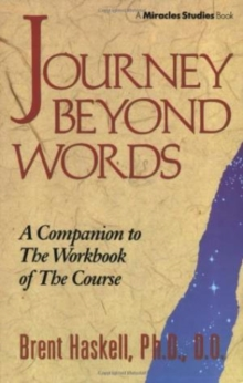 Journey Beyond Words : A Companion to the Workbook of the Course, Paperback Book