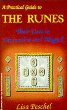 A Practical Guide to the Runes : Their Uses in Divination and Magick, Paperback / softback Book
