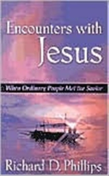 Encounters with Jesus : When Ordinary People Met the Savior, Paperback Book