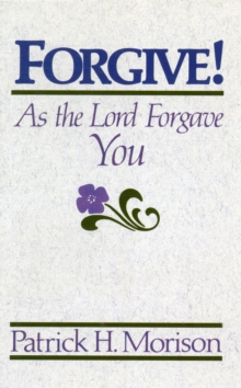 Forgive! as the Lord Forgave You, Paperback Book
