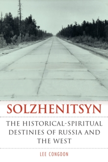 Solzhenitsyn : The Historical-Spiritual Destinies of Russia and the West, Hardback Book