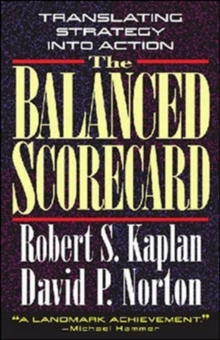 The Balanced Scorecard : Translating Strategy into Action, Hardback Book