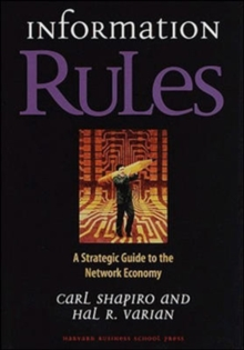 Information Rules : A Strategic Guide to the Network Economy, Hardback Book
