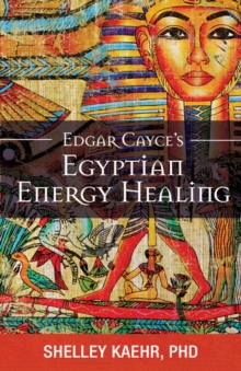 Edgar Cayce's Egyptian Energy Healing, Paperback / softback Book