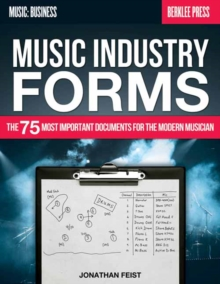 Music Industry Forms : The 75 Most Important Documents for the Modern Musician, Paperback Book