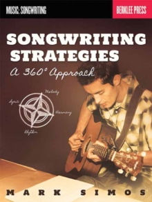 Songwriting Strategies : A 360 Degree Approach, Paperback Book