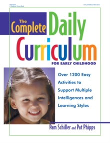The Complete Daily Curriculum for Early Childhood, Revised : Over 1200 Easy Activities to Support Multiple Intelligences and Learning Styles, EPUB eBook