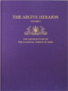 The Architecture of the Classical Temple of Hera, Hardback Book