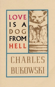 Love is a Dog From Hell, Paperback / softback Book