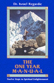 One Year Manual : Twelve Steps to Spiritual Enlightenment, Paperback / softback Book