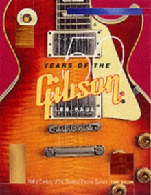 Tony Bacon : 50 Years of the Gibson Les Paul, Paperback Book