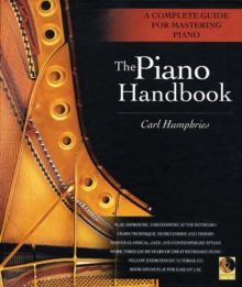 Piano Handbook : A Complete Guide for Mastering Piano, Paperback / softback Book