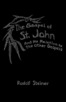 The Gospel of St.John and its Relation to the Other Gospels, Paperback Book