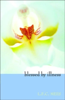 Blessed by Illness, Paperback Book