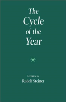 The Cycle of the Year as Breathing-Process of the Earth : Five Lectures Given in Dornach 31 March to 8 April, 1923, Paperback / softback Book