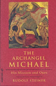 The Archangel Michael : His Mission and Ours, Paperback / softback Book