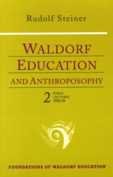 Waldorf Education and Anthroposophy : Public Lectures, 1922-24 Volume 2, Paperback Book
