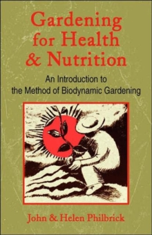 Gardening for Health and Nutrition : An Introduction to the Method of Biodynamic Gardening, Paperback Book