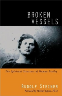 Broken Vessels : The Spiritual Structure of Human Frailty, Paperback / softback Book