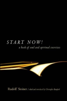 Start Now : Meditation Instructions, Meditations, Prayers, Verses for the Dead, Karma and Other Spiritual Practices for Beginners and Advanced Students, Paperback / softback Book
