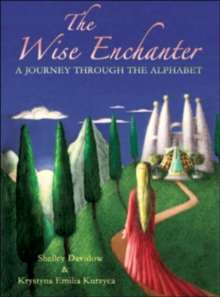 The Wise Enchanter : A Journey Through the Alphabet, Paperback Book