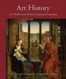 Art History as a Reflection of Inner Spiritual Impulses, Paperback / softback Book