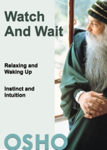 Watch and Wait : relaxing and waking up - instinct and intuition, EPUB eBook