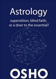 Astrology : Superstition, Blind Faith or a Door to the Essential?, EPUB eBook