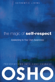 The Magic of Self-Respect : Awakening to your Own Awareness, EPUB eBook