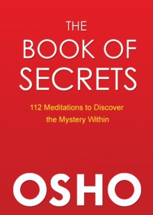 The Book of Secrets : 112 Meditations to Discover the Mystery Within, EPUB eBook