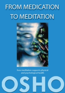 From Medication to Meditation : How meditation supports physical and psychological health, EPUB eBook