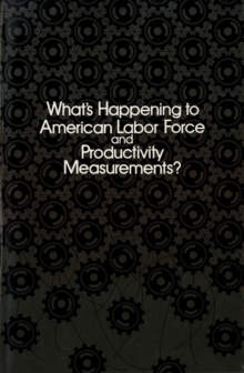 What's Happening to American Labor Force and Productivity Measurements?, PDF eBook