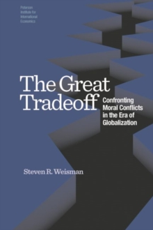 The Great Tradeoff - Confronting Moral Conflicts in the Era of Globalization, Paperback Book