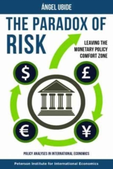 The Paradox of Risk - Leaving the Monetary Policy Comfort Zone, Paperback Book