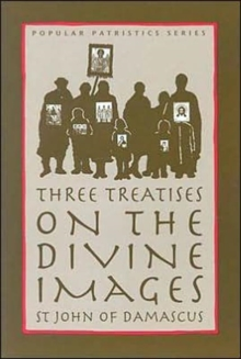 Three Treatises on the Divine Images, Paperback / softback Book