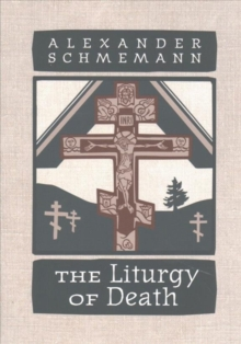 The Liturgy of Death : Four Previously Unpublished Talks, Other book format Book